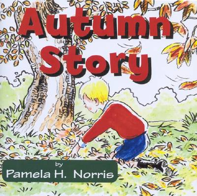 Autumn Story by Pamela H. Norris