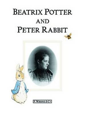 Beatrix Potter and Peter Rabbit by Beatrix Potter, Nicole Savy