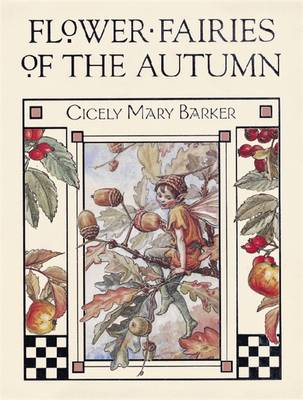 Flower Fairies of the Autumn With the Nuts and Berries They Bring by Cicely Mary Barker