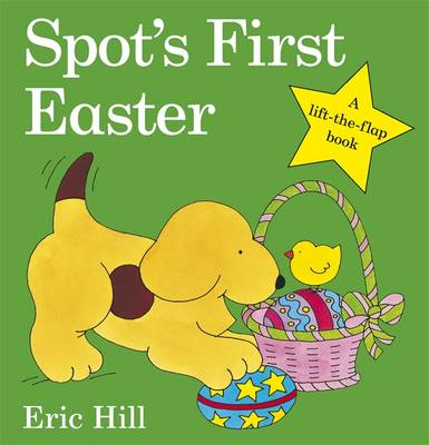 Spot's First Easter Board Book by Eric Hill