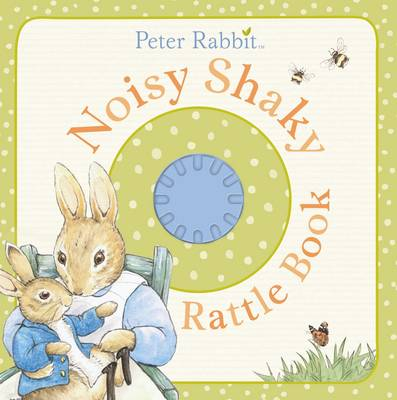 Peter Rabbit: Noisy Shaky Rattle Book by