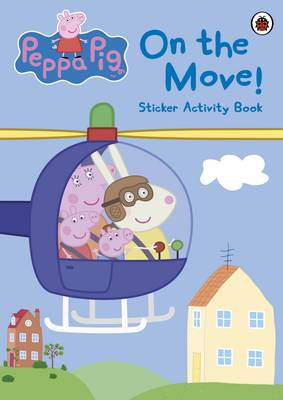 Peppa Pig: On The Move! Sticker Activity Book by Ladybird