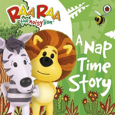Raa Raa the Noisy Lion: A Nap Time Story by