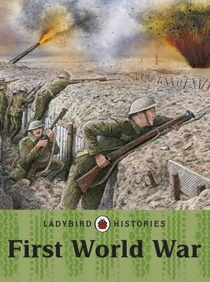 Ladybird Histories: First World War by