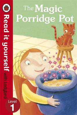 The Magic Porridge Pot - Read it Yourself with Ladybird Level 1 by
