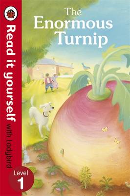 Read It Yourself With Ladybird: Level 1: The Enormous Turnip by Ladybird
