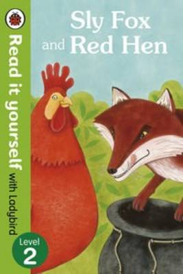 Sly Fox and Red Hen - Read it Yourself with Ladybird Level 2 by