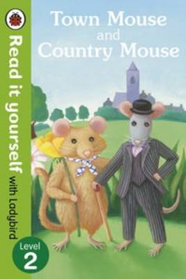 Town Mouse and Country Mouse - Read it Yourself with Ladybird Level 2 by