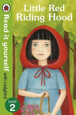 Little Red Riding Hood - Read it Yourself with Ladybird Level 2 by Diana Mayo