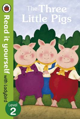 The Three Little Pigs - Read it Yourself with Ladybird Level 2 by