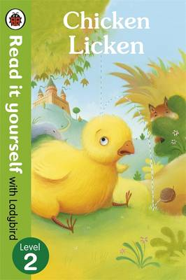 Read It Yourself With Ladybird: Level 2: Chicken Licken by Ladybird