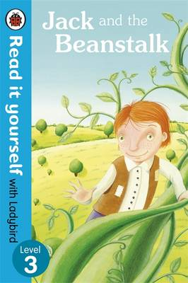 Read It Yourself With Ladybird: Level 3: Jack And The Beanstalk by Ladybird