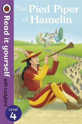 The Pied Piper of Hamelin - Read it Yourself with Ladybird Level 4 by
