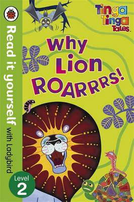 Tinga Tinga Tales: Why Lion Roars - Read it Yourself with Ladybird Level 2 by