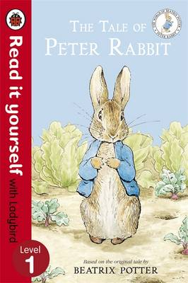 The Tale of Peter Rabbit - Read it Yourself with Ladybird Level 1 by Beatrix Potter