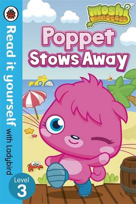 Moshi Monsters: Poppet Stows Away - Read it Yourself with Ladybird Level 3 by