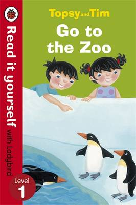 Topsy and Tim Go to the Zoo - Read it Yourself with Ladybird Level 1 by Jean Adamson