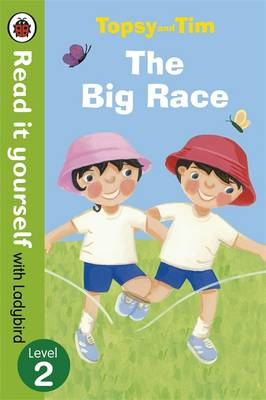 Topsy and Tim: The Big Race - Read it yourself with Ladybird Level 2 by Jean Adamson