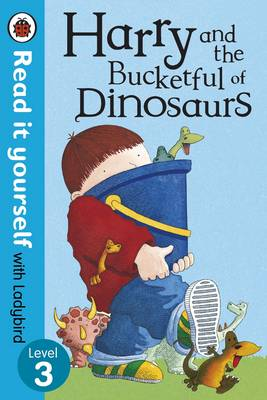 Harry and the Bucketful of Dinosaurs - Read it Yourself with Ladybird Level 3 by Ian Whybrow