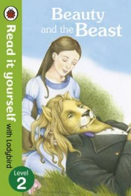 Beauty and the Beast - Read it Yourself with Ladybird Level 2 by Ladybird