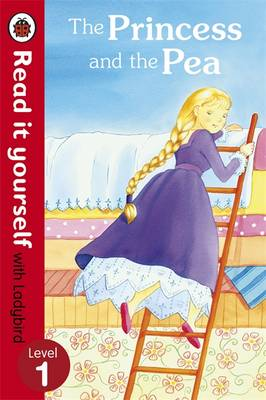 Read It Yourself With Ladybird: Level 1: The Princess And The Pea by Ladybird