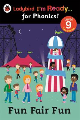 Fun Fair Fun: Ladybird I'm Ready for Phonics Level 9 by