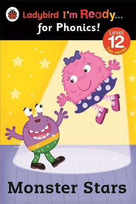 Monster Stars: Ladybird I'm Ready for Phonics Level 12 by