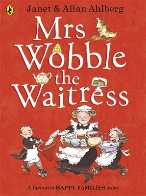 Mrs Wobble The Waitress: Happy Families by Allan Ahlberg