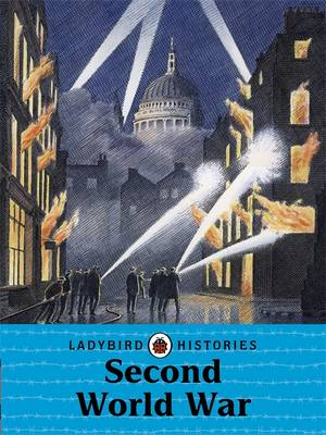 Ladybird Histories: Second World War by