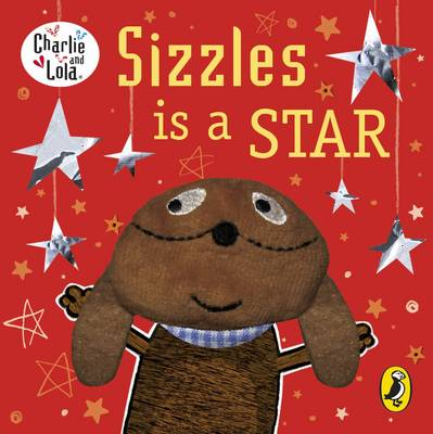 Sizzles is a Star by Lauren Child