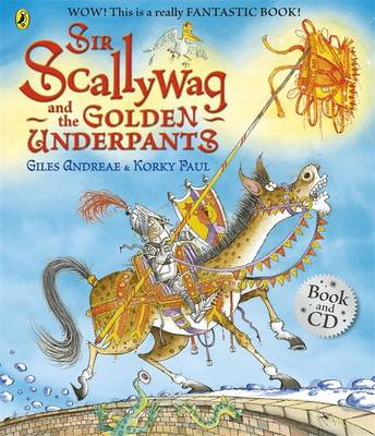 Sir Scallywag and the Golden Underpants Book and CD by Giles Andreae
