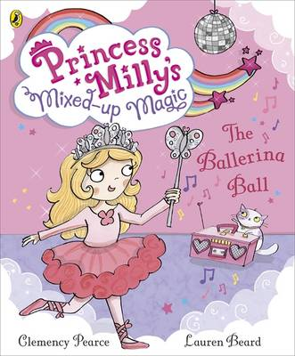 Princess Milly and the Ballerina Ball by Lauren Beard