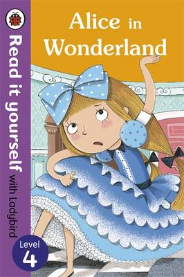 Alice in Wonderland - Read it Yourself with Ladybird by