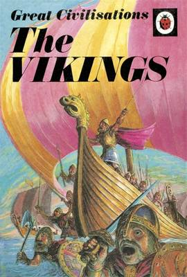 Great Civilisations: the Vikings A Ladybird Book by