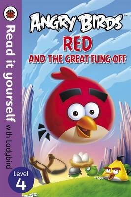 Angry Birds: Red and the Great Fling-Off - Read it Yourself with Ladybird by
