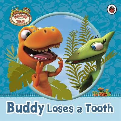 Dinosaur Train: Buddy Loses a Tooth by
