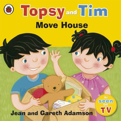 Topsy and Tim: Move House by Jean Adamson, Gareth Adamson