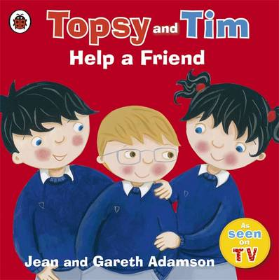 Topsy and Tim: Help a Friend by Jean Adamson, Gareth Adamson