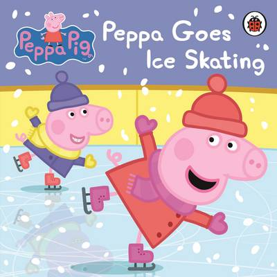 Peppa Pig: Peppa Goes Ice Skating by