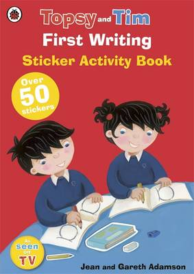 First Writing: A Ladybird Topsy and Tim Sticker Book by