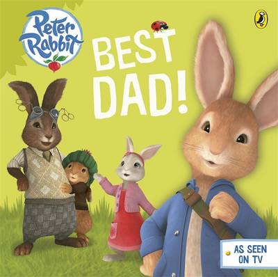 Peter Rabbit Animation: Best Dad! by