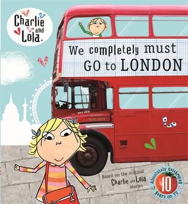 Charlie and Lola: We Completely Must Go to London by