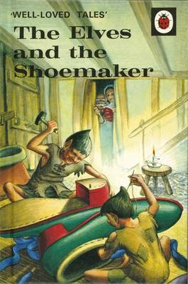 Well-Loved Tales: the Elves and the Shoemaker by
