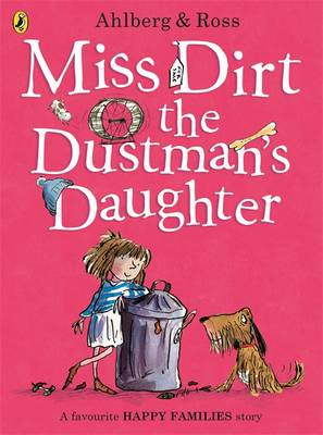 Miss Dirt the Dustman's Daughter by Allan Ahlberg