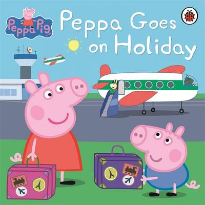 Peppa Goes on Holiday by