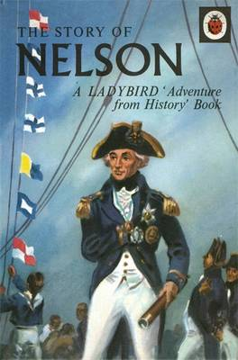 The Story of Nelson: a Ladybird Adventure from History Book by L.Du Garde Peach