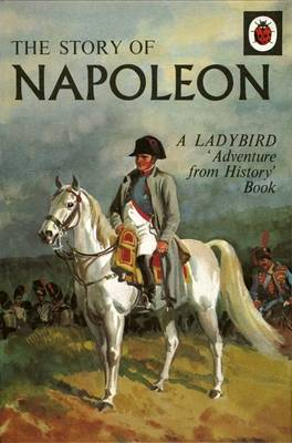 The Story of Napoleon: A Ladybird Adventure from History Book by L.Du Garde Peach
