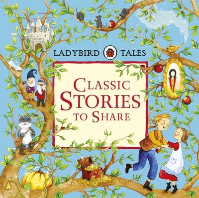 Ladybird Tales: Classic Stories to Share by