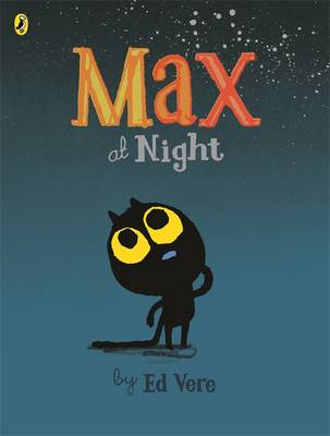 Max at Night by Ed Vere