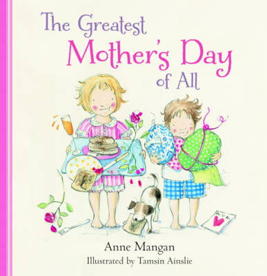 The Greatest Mother's Day of All by Anne Mangan